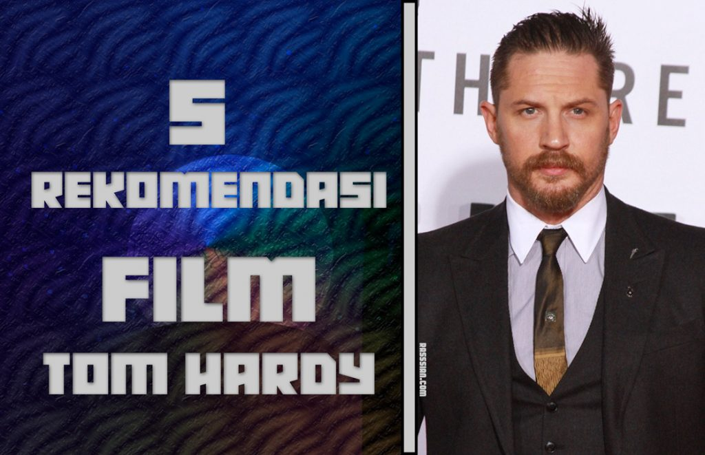5 Rekomendasi Film Tom Hardy